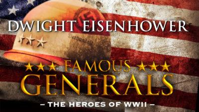 Famous Generals - Dwight Eisenhower