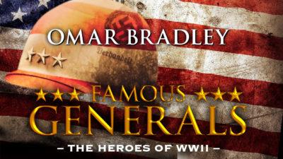 Famous Generals - Omar Bradley