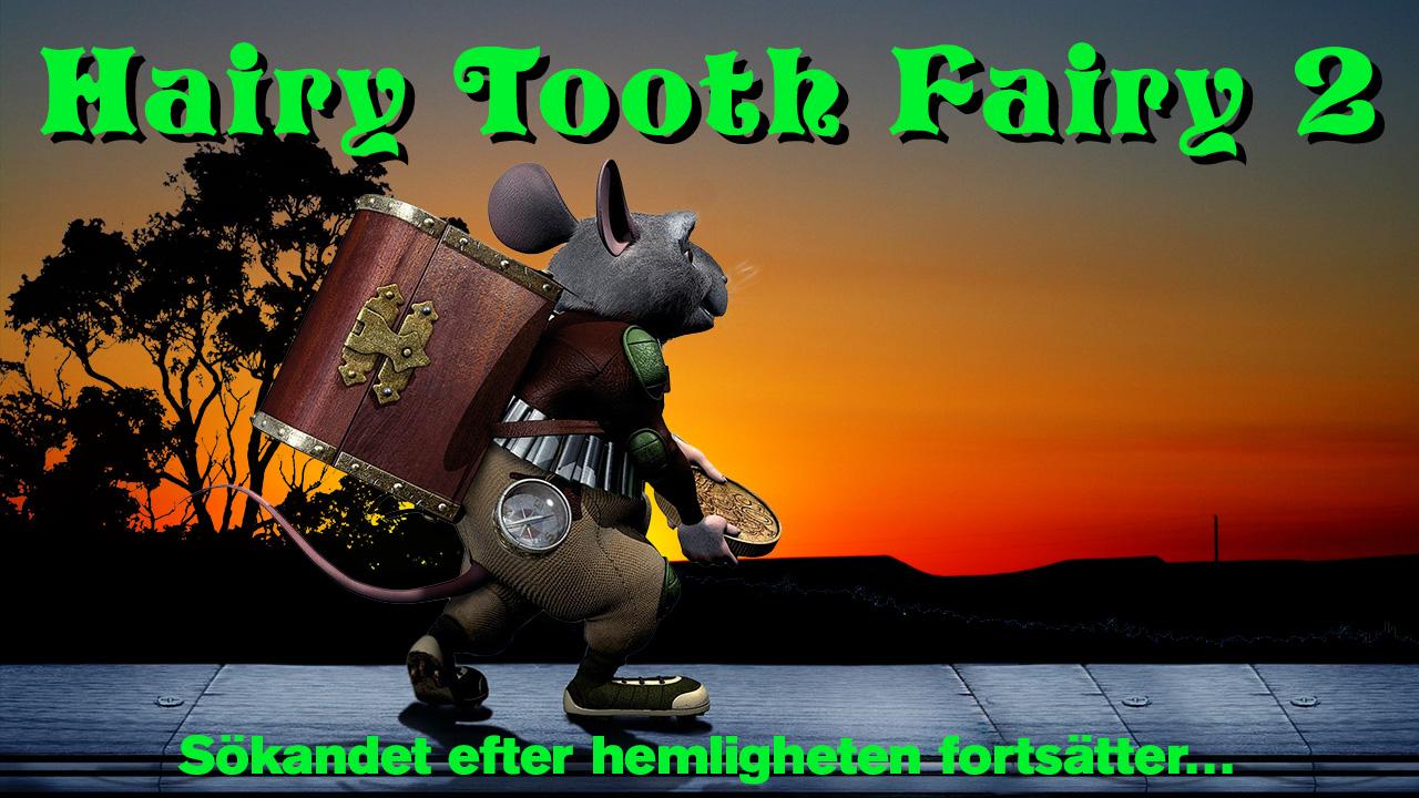 Hairy Tooth Fairy 2