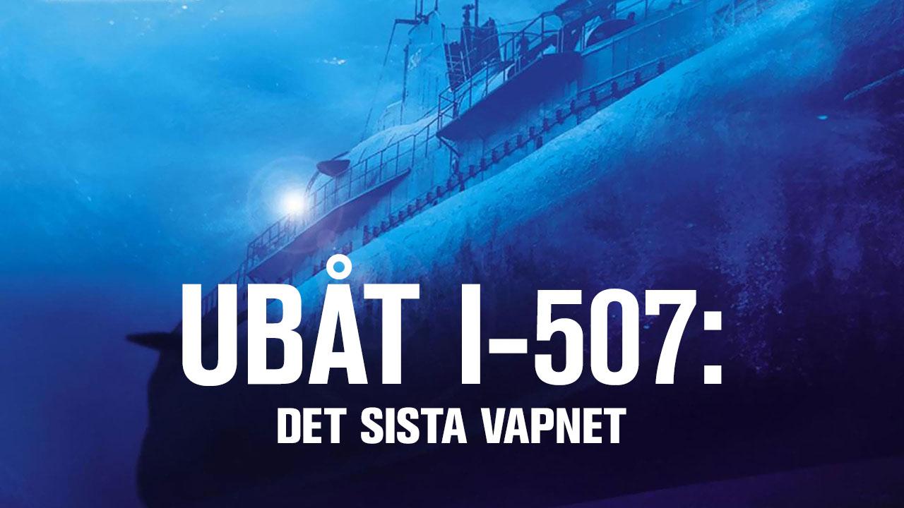 Ubåt I-507: Det sista vapnet