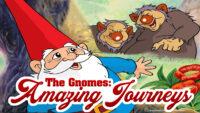 The Gnomes Amazing Journeys