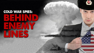 Cold War Spies: Behind Enemy Lines