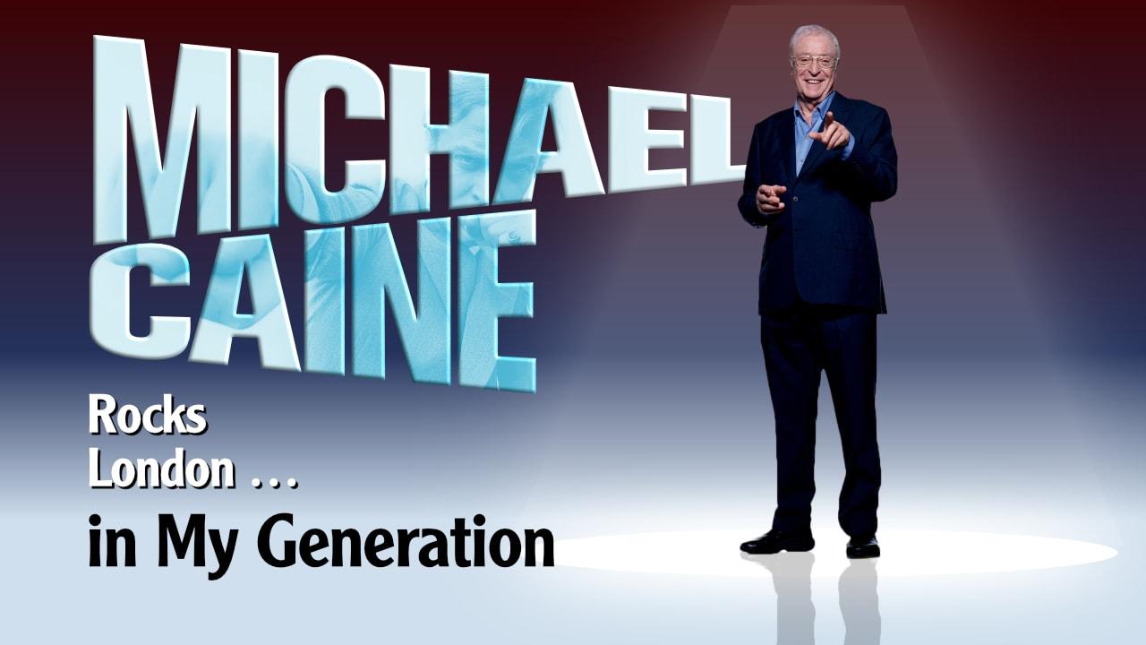 Michael Caine – My generation